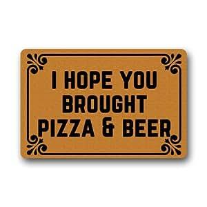 """Funny Doormats–I Hope you Brought Pizza y cerveza duradera lavable a máquina interior/al aire libre Felpudo (18""""(W) X 30(L)"""""""
