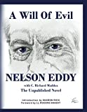img - for A Will Of Evil: Nelson Eddy's Unpublished Novel book / textbook / text book