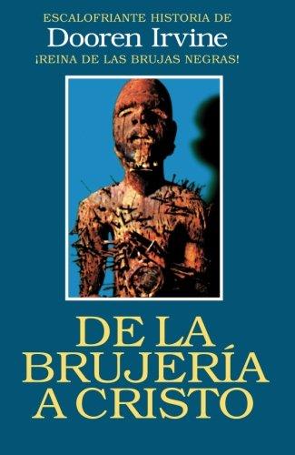 De la brujeria a Cristo (Spanish Edition) [Dooren Irvine] (Tapa Blanda)
