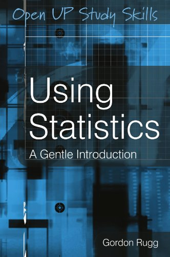 Using Statistics: A Gentle Guide (UK Higher Education OUP Humanities & Social Sciences Study Skills)