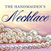 The Handmaiden's Necklace: Necklace Trilogy Series, Book 3 | Kat Martin