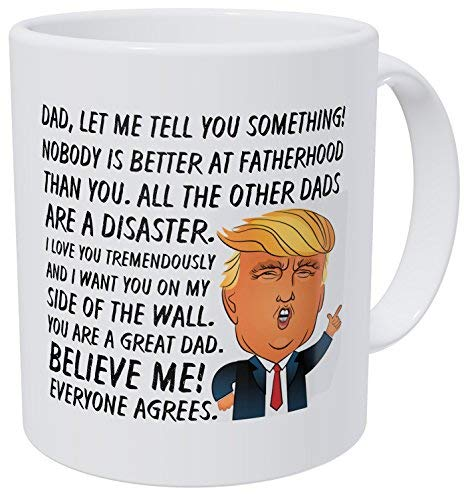 Wampumtuk Dad, I Want You On My Side Of The Wall. Nobody Is Better At Fatherhood, Father's Day, Donald Trump, 11 Ounces Funny Coffee Mug -