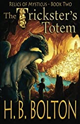 The Trickster's Totem: Relics of Mysticus (Volume 2): The Trickster's Totem: Relics of Mysticus (Volume 2)