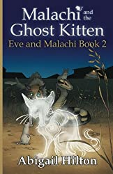 Malachi and the Ghost Kitten (Eve and Malachi) (Volume 2)