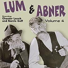Lum & Abner, Volume 4 Radio/TV Program by Chester Lauck, Norris Goff Narrated by Chester Lauck, Norris Goff