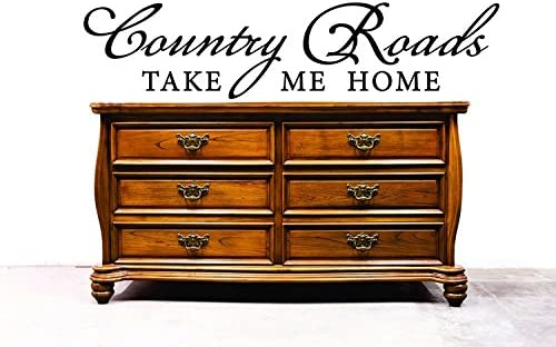 Design With Vinyl Rad 750 3 Country Roads Take Me Home Farm Quote