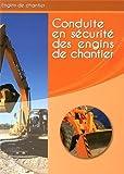 Conduite en sécurité des engins de chantier : Livre de formation