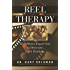 Reel Therapy: How Movies Inspire You to Overcome Life's Problems (Cinematherapy Book 2)