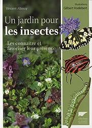 Un jardin pour les insectes : Les connaître et favoriser leur présence