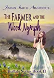 The Farmer and the Wood Nymph [Buffalo Series Book 2], JoAnn Smith Ainsworth, 1611608988