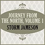 Journey From the North, Volume 1 | Storm Jameson
