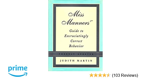 Amazon miss manners guide to excruciatingly correct behavior amazon miss manners guide to excruciatingly correct behavior freshly updated 9780393058741 judith martin gloria kamen books fandeluxe Image collections