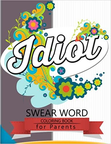 Swear Word Coloring Book For Parents Insult Coloring Book Adult