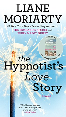 Book cover from The Hypnotists Love Story by Liane Moriarty