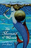 Image of The Mermaid of Warsaw: And Other Tales from Poland