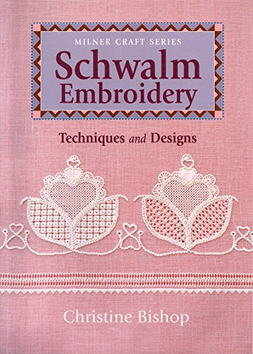 Schwalm Embroidery: Techniques and Designs (Milner Craft Series)