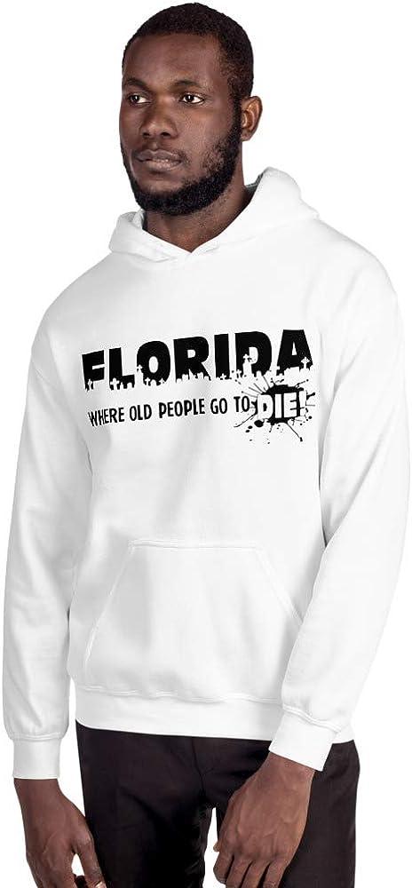 Mynimo Florida Where Old People Go to Die Funny State Joke Retired Worker Unisex Hoodie