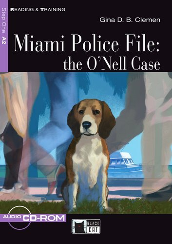 Miami Police File: The O'Nell Case - Buch mit Audio-CD-ROM (Black Cat Reading & Training - Step 1)