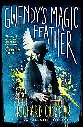 Gwendys Magic Feather: (The Button Box Series) (Gwendys 2) (English Edition) eBook: Chizmar, Richard, King, Stephen: Amazon.es: Tienda Kindle