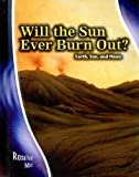 Will the Sun Ever Burn Out?, Rosalind Mist, 1403477078