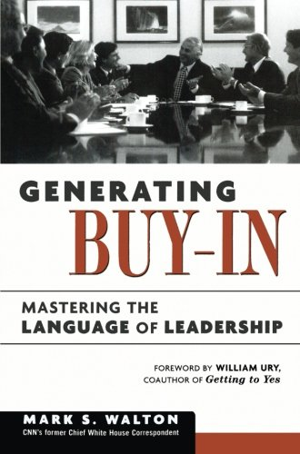 Generating Buy-In: Mastering the Language of Leadership