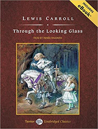 Read online Through the Looking Glass (Tantor Unabridged Classics) PDF, azw (Kindle), ePub