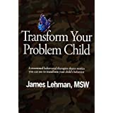Image for Transform Your Problem Child