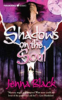 Shadows On The Soul (Guardians of the Night Series, Book 3): Paranormal Romance by [Black, Jenna]