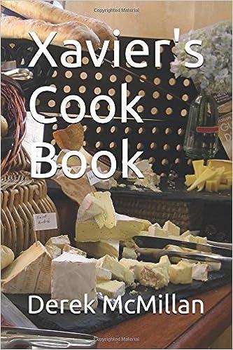 Xavier's Cook Book: Derek McMillan, Angela McMillan: 9781520661131 ...