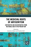 img - for The Medieval Roots of Antisemitism: Continuities and Discontinuities from the Middle Ages to the Present Day book / textbook / text book