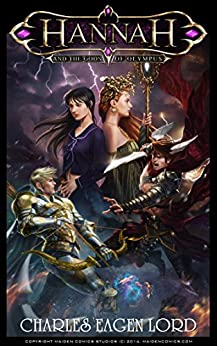 Hannah and the Gods of Olympus (The Gods of Olympus Series Book 1) by [Lord, Charles Eagen]