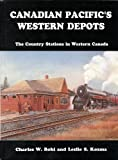 Canadian National's Western Depots, Charles W. Bohi, 0919130283