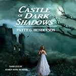 Castle of Dark Shadows | Patty G. Henderson