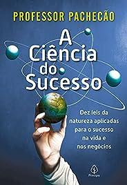 A ciência do sucesso: Dez leis da natureza aplicadas para o sucesso na vida e nos negócios