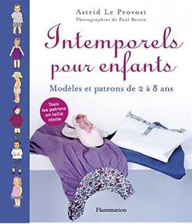 Intemporels pour enfants : Modèles et patrons de 2 à 8 ans