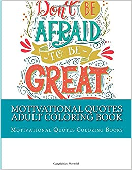 Motivational Quotes Adult Coloring Book Inspirational Coloring Book