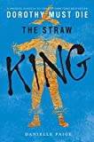 The Straw King (Dorothy Must Die Novella)