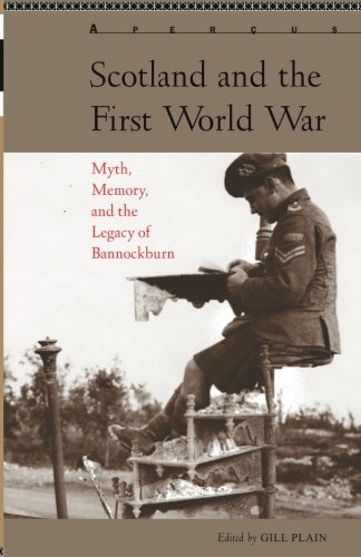 Scotland and the First World War (Aperçus: Histories Texts Cultures)