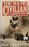 img - for Young Civilian: A Glasgow Wartime Boyhood book / textbook / text book