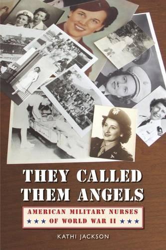 American Bison Range - They Called Them Angels: American Military Nurses of World War II