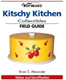 Kitschy Kitchen Collectibles, Brian Alexander, 0896892514