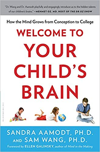 Welcome to your childs brain how the mind grows from conception to welcome to your childs brain how the mind grows from conception to college kindle edition by sandra aamodt sam wang health fitness dieting kindle fandeluxe Choice Image