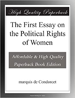 The First Essay On The Political Rights Of Women Marquis De  Turn On Click Ordering For This Browser