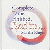 Complete. Done. Finished, Martha Ringer, 0615194176