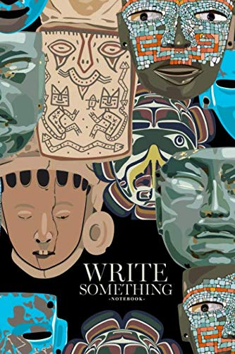 Notebook - Write something: Ethnic pattern with ancient tribal masks of American Indians notebook, Daily Journal, Composition Book Journal, College Ruled Paper, 6 x 9 inches (100sheets) ()