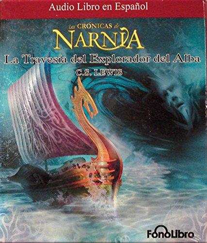 La Travesia del Explorador del Alba (Cronicas de Narnia) (Las Cronicas De Narnia) (Spanish Edition) by Brand: FonoLibro Inc