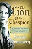 img - for The Lion and the Thespian: The True Story of Prime Minister JG Strydom's Marriage to the Actress Marda Vanne book / textbook / text book