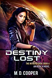 Destiny Lost: A Military Science Fiction Space Opera Epic: Aeon 14 (The Intrepid Saga)