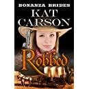 Mail Order Bride: Robbed: Historical Clean Western River Ranch Romance (Bonanza Brides Find Prairie Love Series Book 2)