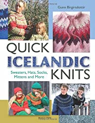 Quick Icelandic Knits: Sweaters, Hats, Socks, Mittens and More